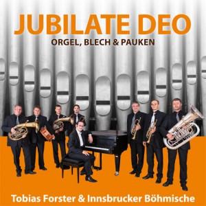 Jubilate Deo, Kirchenkonzertprogramm Innsbrucker Böhmische und Tobias Forster (Orgel, Arrangements)