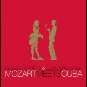 Album Mozart meets Cuba, Klazz Brothers & Cuba Percussion