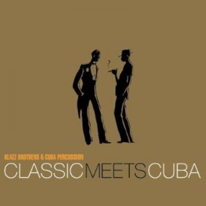 Album Classic meets Cuba, Klazz Brothers & Cuba Percussion