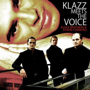 Album Klazz meets the Voice, Klazz Brothers & Edson Cordeiro (voc)